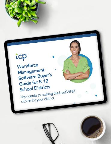 Workforce Management Software Buyer's Guide for K-12 Schools